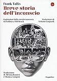 Breve storia dell'inconscio. Esploratori della mente nascosta da Leibniz a Hitchcock