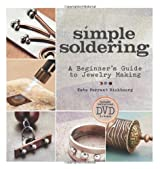 Simple Soldering: A Beginner's Guide to Jewelry Making by Kate Ferrant Richbourg (2012-11-27)