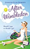 After Wimbledon by Jennifer Gilby Roberts