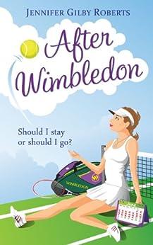 After Wimbledon by [Roberts, Jennifer Gilby]
