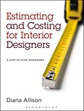 Estimating and Costing for Interior Designers: A Step-by-Step Workbook