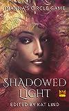 Shadowed Light (Inanna's Circle Game Book 6)