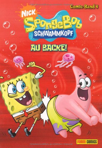 Band Spongebob 4 (SpongeBob Schwammkopf Comic, Band 4: Au Backe!)