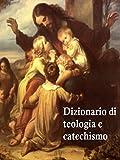 Image de Dizionario di teologia e catechismo