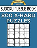 Sudoku Puzzle Book, 800 EXTRA HARD Puzzles: Single Difficulty Level For No Wasted Puzzles: Volume 30 (Sudoku Puzzle Books Series 2)