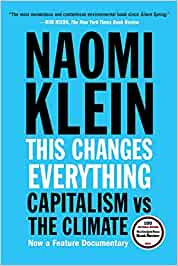Changes Everything: Capitalism vs. The Climate Book Online at Low  Prices in India |