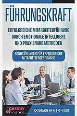 Führungskraft: Erfolgreiche Mitarbeiterführung durch emotionale Intelligenz und praxisnahe Methoden - Bonus Übungen für erfolgreiche Mitarbeitergespräche (Organisation, Führung und Leadership, Band 2) Taschenbuch