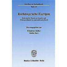 Rechtssprache Europas.: Reflexion der Praxis von Sprache und Mehrsprachigkeit im supranationalen Recht. (Schriften zur Rechtstheorie)