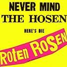 Never Mind The Hosen - Here's Die Roten Rosen