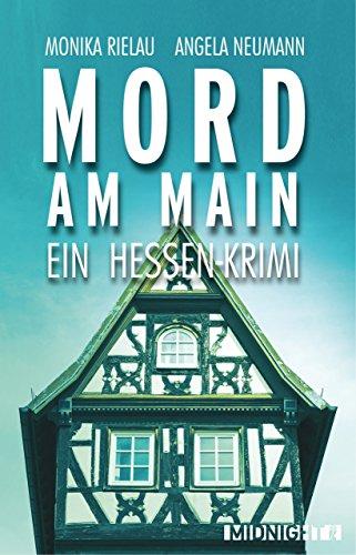 Mord am Main: Ein Hessen-Krimi (Ein-Frankfurt-Krimi 1)