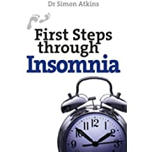 First Steps Through Insomnia by Simon Atkins (2014-03-21)