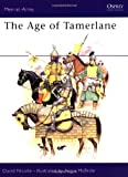The Age of Tamerlane (Men-at-Arms, Band 222)