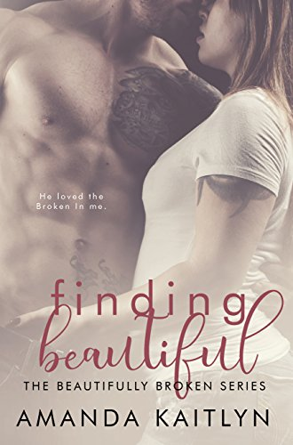Finding Beautiful (The Beautifully Broken Book 1) (English Edition)
