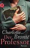Der Professor: Roman (insel taschenbuch) - Charlotte Brontë