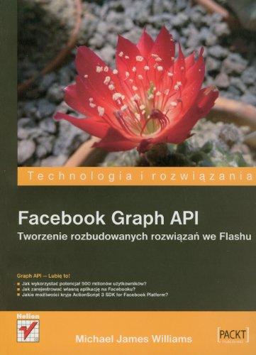 Facebook Graph API: Tworzenie rozbudowanych rozwiazan we Flashu