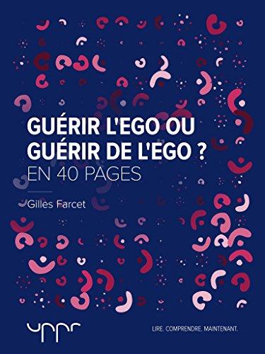 Guérir l'ego ou guérir de l'ego? par Gilles Farcet