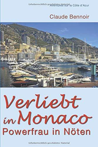 Verliebt in Monaco: Powerfrau in Nöten (Aventures sur la Côte d'Azur, Band 1)
