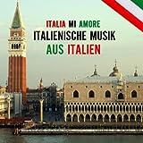 Italia Mi Amore - Italienische Musik Favoriten Aus Italien, Italienische Volksmusik