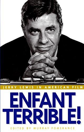 Enfant Terrible!: Jerry Lewis in American Film