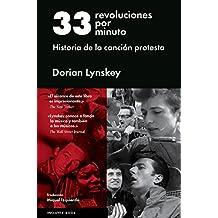 33 Revoluciones Por Minuto: Historia de La Cancion Protesta (Cultura Popular)