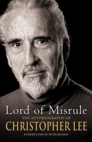 Lord of Misrule: The Autobiography of Christopher Lee por Christopher Lee