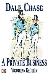 A Private Business: Victorian Erotica