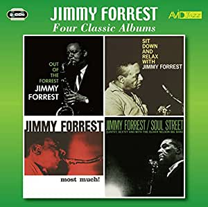 Four Classic Albums (Out Of The Forrest / Sit Down And Relax With Jimmy Forrest / Most Much / Soul Street)