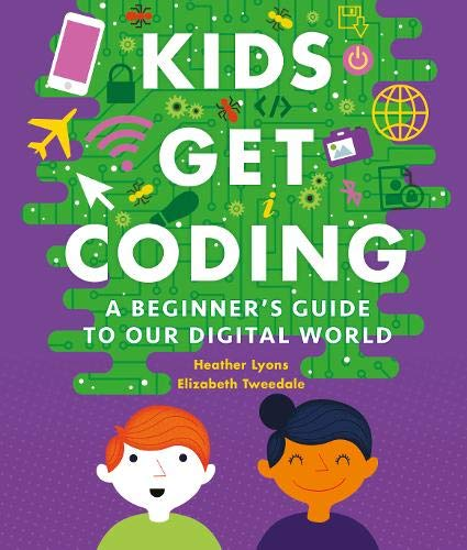 A Beginner's Guide to Our Digital World (Kids Get Coding)
