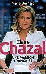 Claire Chazal, une passion française par Bernard