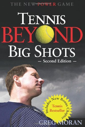 Tennis Beyond Big Shots by Greg Moran (9-Jul-2008) Paperback par Greg Moran