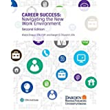 CAREER SUCCESS: Navigating the New Work Environment, Second Edition (English Edition)