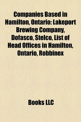 companies-based-in-hamilton-ontario-lakeport-brewing-company-dofasco-stelco-list-of-head-offices-in-