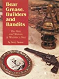 Bear Grease, Builders and Bandits: The Men and Women of Wichita's Past by Beccy Tanner (1991-11-01)