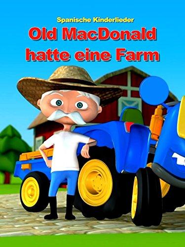 Spanische Kinderlieder. Old MacDonald hatte eine Farm
