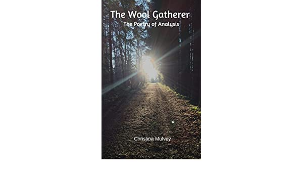 The wool gatherer the poetry of analysis ebook christina mulvey the wool gatherer the poetry of analysis ebook christina mulvey amazon kindle store fandeluxe Images