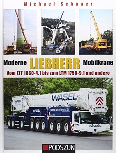 Preisvergleich Produktbild Moderne Liebherr Mobilkrane 03: Vom LTF 1060 bis zum LTM 1750-9.1 und andere