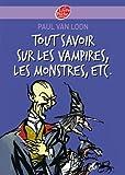 Telecharger Livres Tout savoir sur les vampires les monstres etc (PDF,EPUB,MOBI) gratuits en Francaise