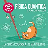 Física cuántica (Futuros Genios) (Pequeños creativos)