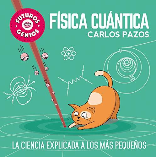 Futuros genios: Física cuántica par  Carlos Pazos