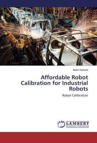Affordable Robot Calibration for Industrial Robots por Nubiola Albert