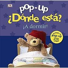 Pop-Up. ¿Dónde Está? ¡A Dormir! (Castellano - A Partir De 0 Años - Manipulativos (Libros Para Tocar Y Jugar), Pop-Ups - Pop-Up ¿Dónde Está?)