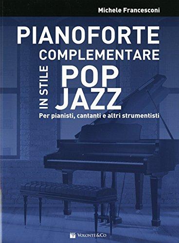 Pianoforte complementare in stile pop jazz. Per pianisti, cantanti e altri strumentisti