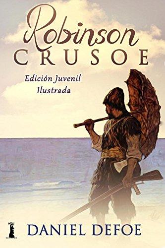 Robinson Crusoe: Edición Juvenil Ilustrada eBook: Defoe, Daniel ...