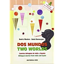 Dos mundos / Two Worlds: Cuentos bilingües de India y España / Bilingual stories from India and Spain (Materiales para educadores)