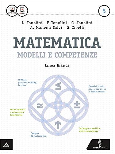 Matematica modelli e competenze. Ediz. bianca. Per gli Ist. professionali. Con e-book. Con espansione online: 5