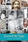 Journal du Yoga (Tome 3): Notes de Sri Aurobindo sur sa Discipline Spirituelle (1915 à 1927)