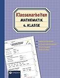 Klassenarbeiten Mathematik 4. Klasse: Originale Lernzielkontrollen von Grundschullehrern entwickelt