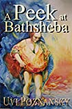Front cover for the book A Peek at Bathsheba by Uvi Poznansky