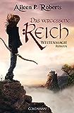 Das vergessene Reich: Weltenmagie 2 - Roman (German Edition)