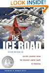 The Ice Road: An Epic Journey from th...